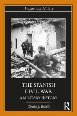 The Spanish Civil War - Charles J Esdaile