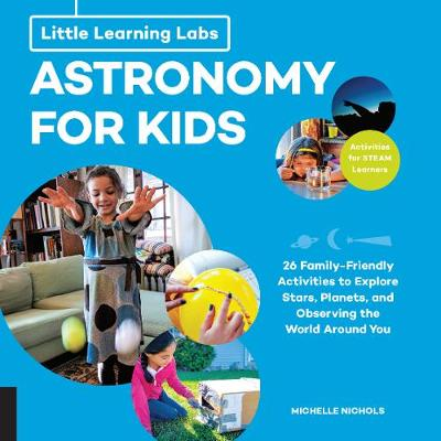 Little Learning Labs: Astronomy for Kids, abridged paperback edition - Michelle Nichols