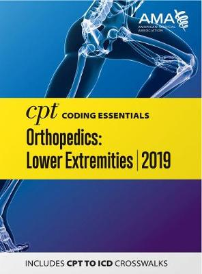 CPT Coding Essentials for Orthopaedics Lower 2019 - American Medical Association