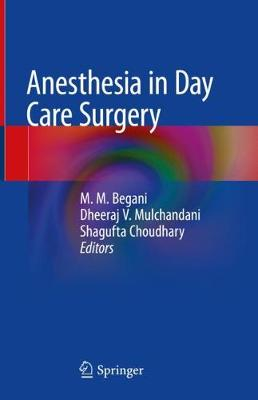 Anesthesia in Day Care Surgery - M.M. Begani