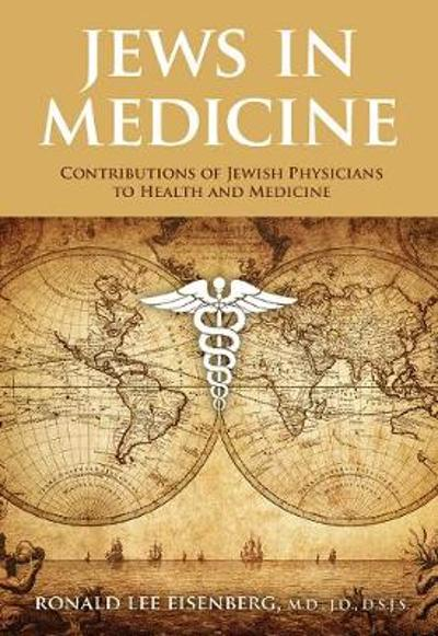 Jews in Medicine - Ronald L. Eisenberg, MD