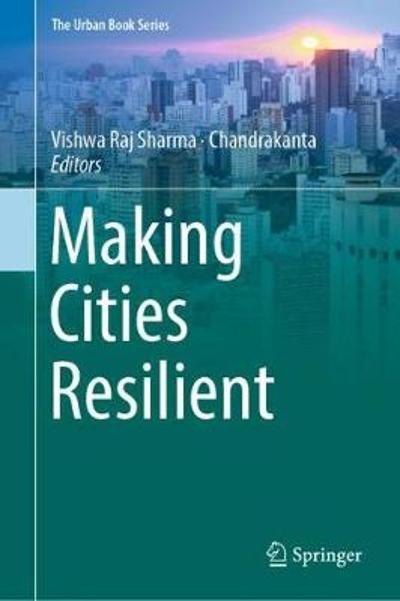 Making Cities Resilient - Vishwa Raj Sharma