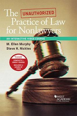 The Unauthorized Practice of Law, An Interactive Course - M. Ellen Murphy