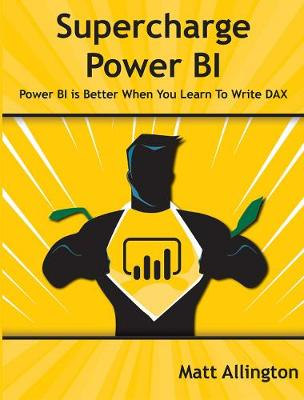 Supercharge Power BI - Matt Allington