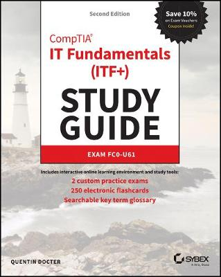 CompTIA IT Fundamentals+ (ITF+) Study Guide - Quentin Docter