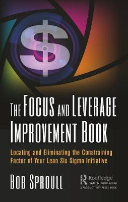 The Focus and Leverage Improvement Book - Bob Sproull