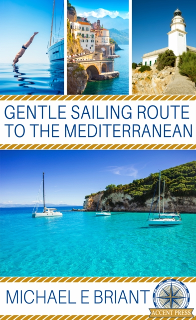Gentle Sailing Routes to the Mediterranean - Michael Briant