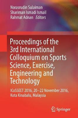 Proceedings of the 3rd International Colloquium on Sports Science, Exercise, Engineering and Technology - Norasrudin Sulaiman