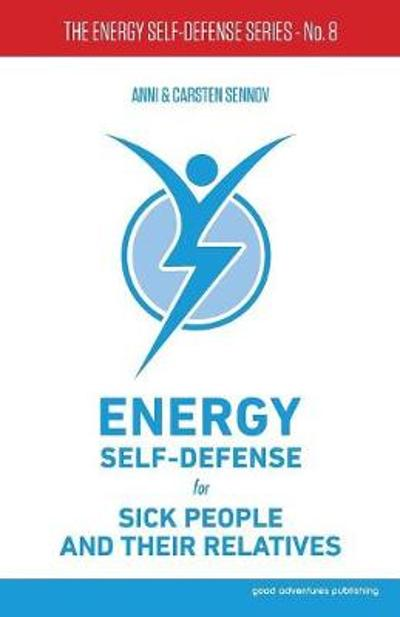Energy Self-Defense for Sick People and Their Relatives - Anni Sennov