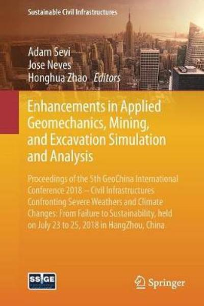 Enhancements in Applied Geomechanics, Mining, and Excavation Simulation and Analysis - Adam Sevi