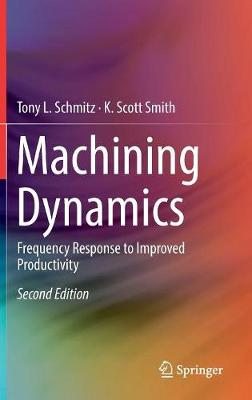 Machining Dynamics - Tony L. Schmitz