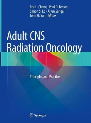 Adult CNS Radiation Oncology - Eric L. Chang