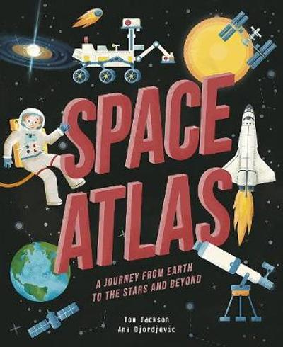 Space Atlas - Tom Jackson
