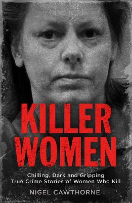 Killer Women - Nigel Cawthorne
