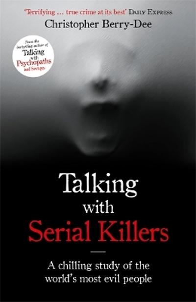 Talking with Serial Killers - Christopher Berry-Dee