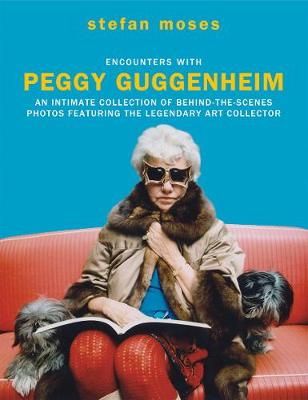 Encounters with Peggy Guggenheim - stefan moses