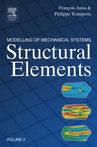 Modelling of Mechanical Systems: Structural Elements - Francois Axisa