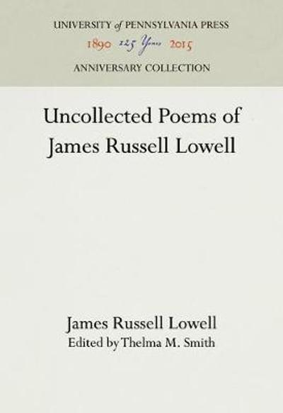 Uncollected Poems of James Russell Lowell - James Russell Lowell