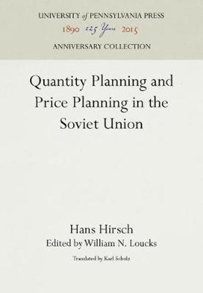 Quantity Planning and Price Planning in the Soviet Union - Hans Hirsch