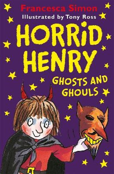 Horrid Henry Ghosts and Ghouls - Francesca Simon