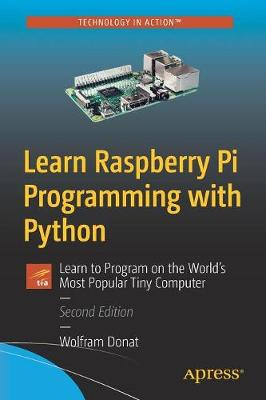 Learn Raspberry Pi Programming with Python - Wolfram Donat