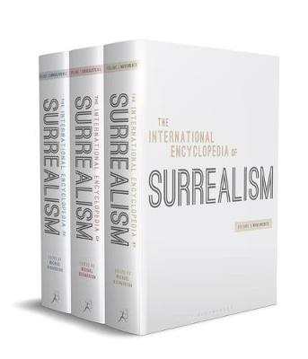 The International Encyclopedia of Surrealism - Michael Richardson