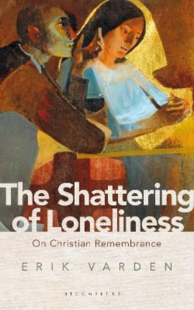 The Shattering of Loneliness - Erik Varden, OCSO