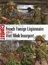 French Foreign Legionnaire vs Viet Minh Insurgent - Martin Windrow Johnny Shumate