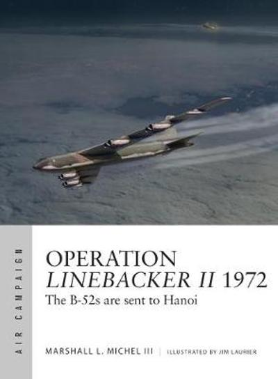 Operation Linebacker II 1972 - Marshall Michel III
