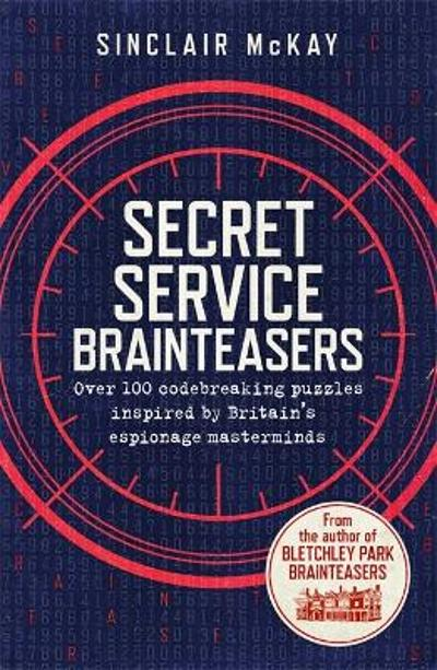 Secret Service Brainteasers - Sinclair McKay