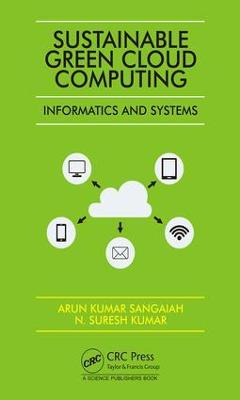 Sustainable Green Cloud Computing: Informatics and Systems - Arun Kumar Sangaiah