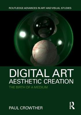 Digital Art, Aesthetic Creation - Paul Crowther