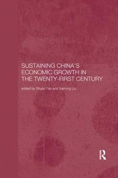 Sustaining China's Economic Growth in the Twenty-first Century - Xiaming Liu