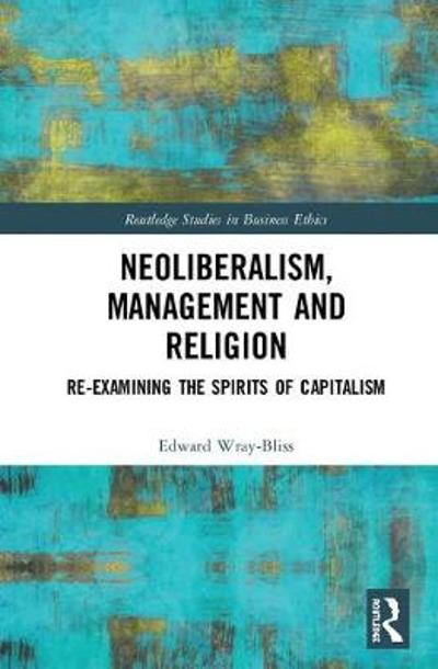 Neoliberalism, Management and Religion - Edward Wray-Bliss