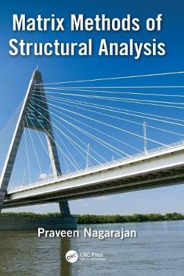 Matrix Methods of Structural Analysis - Praveen Nagarajan