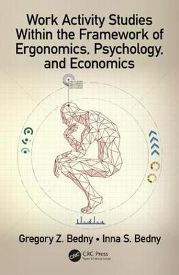 Work Activity Studies Within the Framework of Ergonomics, Psychology, and Economics - Gregory Z. Bedny