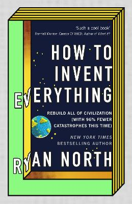 How to Invent Everything - Ryan North