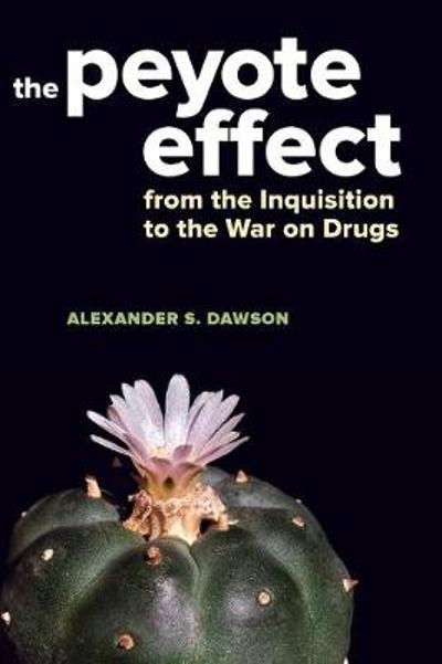 The Peyote Effect - Alexander S. Dawson