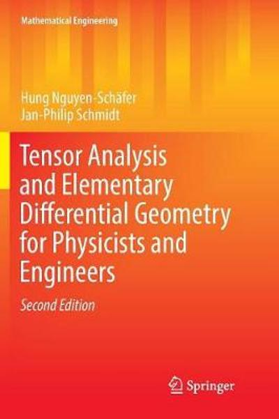 Tensor Analysis and Elementary Differential Geometry for Physicists and Engineers - Hung Nguyen-Schafer