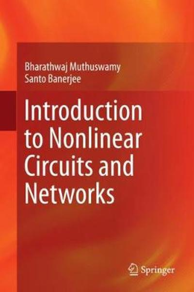 Introduction to Nonlinear Circuits and Networks - Santo Banerjee