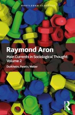 Main Currents in Sociological Thought: Volume 2 - Raymond