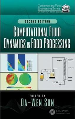Computational Fluid Dynamics in Food Processing 2e - Da-Wen Sun