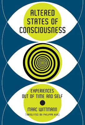 Altered States of Consciousness - Marc Wittmann