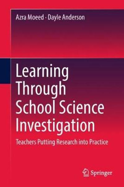 Learning Through School Science Investigation - Azra Moeed