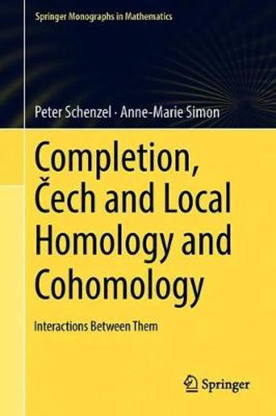 Completion, Cech and Local Homology and Cohomology - Peter Schenzel