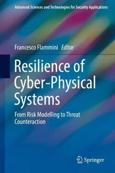 Resilience of Cyber-Physical Systems - Francesco Flammini