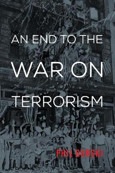 An End to the War on Terrorism - Phil Gurski