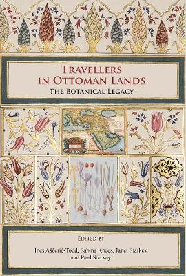 Travellers in Ottoman Lands - Ines Asceric-Todd
