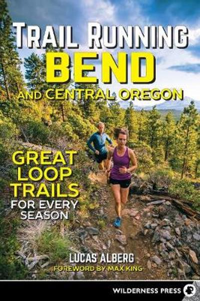 Trail Running Bend and Central Oregon - Lucas Alberg
