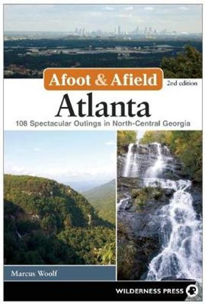 Afoot and Afield: Atlanta - Marcus Woolf